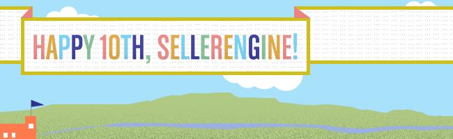 10th anniversary of SellerEngine.com